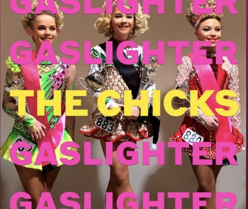 The Chicks: Gas Lighter